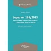 Legea nr.165 din 2013. Finalizarea procesului de restituire a imobilelor preluate abuziv vol.1 - Roxana Stanciu