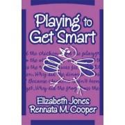 Playing to Get Smart by Elizabeth Jones