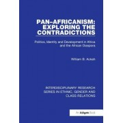 Pan Africanism: Exploring the Contradictions: Politics, Identity and Development in Africa and the African Diaspora