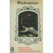Romeo Et Juliette Le Marchand De Venise Les Deux Gentils Hommes De Verone