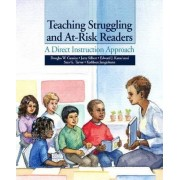Teaching Struggling and At-Risk Readers by Douglas W. Carnine