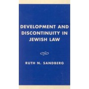Development and Discontinuity in Jewish Law by Ruth N. Sandberg