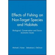 Effects of Fishing on Non-target Species and Habitats by Michael J. Kaiser