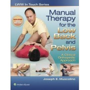 Manual Therapy for the Low Back and Pelvis: A Clinical Orthopedic Approach by Joseph E. Muscolino