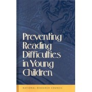 Preventing Reading Difficulties in Young Children by Committee on the Prevention of Reading Difficulties in Young Children