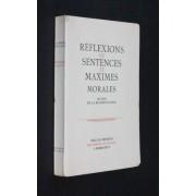 Réflexions Ou Sentences Et Maximes Morales, Suivies Des Maximes Posthumes, Maximes Supprimées Et Réflexions Diverses