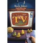 Uncle John's Bathroom Reader Tunes into TV by Bathroom Readers Institute