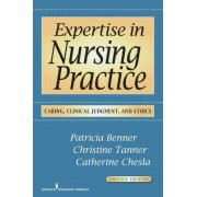 Expertise in Nursing Practice by Patricia E. Benner