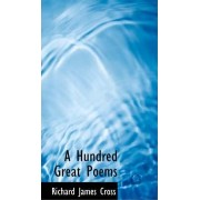 A Hundred Great Poems by Richard James Cross