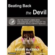 Beating Back the Devil by Maryn McKenna