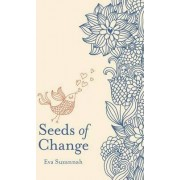 Seeds of Change by Eva Suzannah