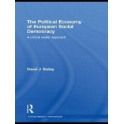 The Political Economy of European Social Democracy by David J. Bailey