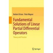 Fundamental Solutions of Linear Partial Differential Operators 2015 by Norbert Ortner