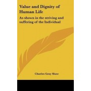 Value and Dignity of Human Life by Charles Gray Shaw