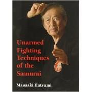 Unarmed Fighting Techniques Of The Samurai by Masaaki Hatsumi
