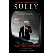 Sully Film Tie-in Edition: My Search for What Really Matters by Chesley B. Sullenberger