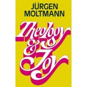 Theology and Joy by Juergen Moltmann