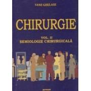 Chirurgie Vol.2 Semiologie chirurgicala - Fane Ghelase
