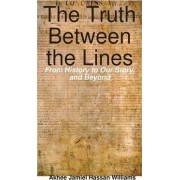 The Truth Between the Lines: From History to Our Story, and Beyond by Akhee Williams