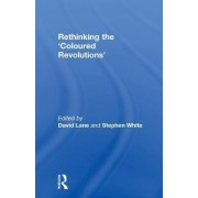 Rethinking the 'Coloured Revolutions' by David Lane
