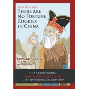 Confucius Says ... There Are No Fortune Cookies in China by Edward V Yang