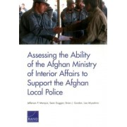 Assessing the Ability of the Afghan Ministry of Interior Affairs to Support the Afghan Local Police