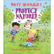 Library Book: Why Should I Protect Nature? by Jen Green