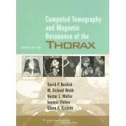 Computed Tomography and Magnetic Resonance of the Thorax by Monvadi B. Srichai