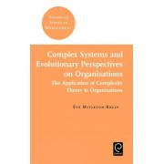 Complex Systems and Evolutionary Perspectives on Organisations by Eve Mitleton-Kelly