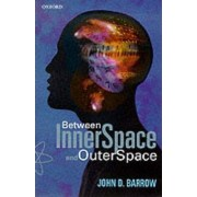 Between Inner Space and Outer Space by John D. Barrow