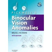 Pickwell's Binocular Vision Anomalies by Bruce J. W. Evans