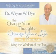 The Change Your Thoughts - Change Your Life Live Seminar by Dr Wayne W Dyer