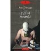 Tipatul lenesului - Sam Savage