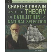 Charles Darwin and the Theory of Evolution by Natural Selection by Fred Bortz