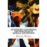 An Enquiry Concerning the Principles of Morals, 2nd Edition by David Hume