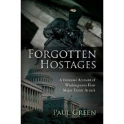 Forgotten Hostages: A Personal Account of Washington's First Major Terror Attack