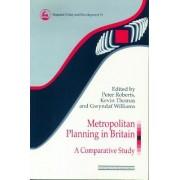 Metropolitan Planning in Britain by Peter Roberts