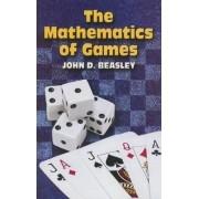 The Mathematics of Games by John D. Beasley
