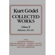Kurt Godel: Collected Works: Volume II by Kurt G