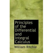 Principles of the Differential and Integral Calculus by William Ritchie