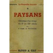 La Nouvelle Journee N°11 : Les Paysans Chronique D'un Village Du Xe Au Xxe Siecle.