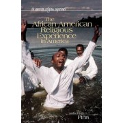 The African American Religious Experience in America by Anthony B. Pinn