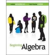 Beginning Algebra by Andrea Hendricks