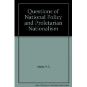 Questions of National Policy and Proletarian Nationalism by V. I. Lenin