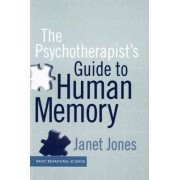 The Psychotherapist's Guide to Human Memory by Janet L. Jones