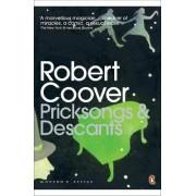 Pricksongs & Descants by Robert Coover