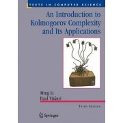 An Introduction to Kolmogorov Complexity and Its Applications by Li Ming