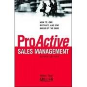 ProActive Sales Management by William J. Miller