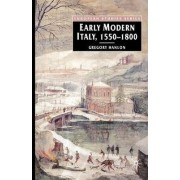 Early Modern Italy, 1550-1800 by University Research Professor Gregory Hanlon