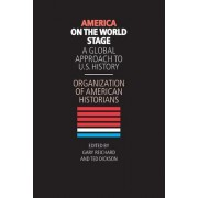 America on the World Stage by Organization of American Historians